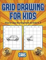 Step by Step Drawing Book for Kids 6- 8 (Learn to Draw Cars)
