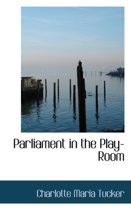 Parliament in the Play-Room