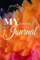 My Dot Grid Journal. Blank Dot Grid Notebook Planner Diary.