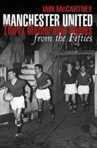 Manchester United: Thirty Memorable games from the Fifties