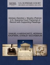 Adickes (Sandra) V. Murphy (Patrick) U.S. Supreme Court Transcript of Record with Supporting Pleadings