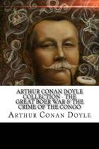 Arthur Conan Doyle Collection - The Great Boer War & the Crime of the Congo