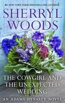 The Cowgirl & The Unexpected Wedding (And Baby Makes Three - Book 7)