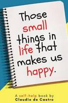 Those Small Things in Life That Makes Us Happy