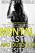 Mental Chastity And Outdoor Facesitting