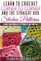 Learn to Crochet Corner to Corner and The Straight Box Stitch Patterns. Learn Two Popular Patterns In Just One Day