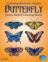 Butterfly Coloring Book For Adults: 85 Beautiful Flower Designs for Stress Relief and Relaxation (Adult Coloring Books / Vol.11)