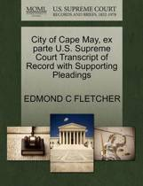City of Cape May, Ex Parte U.S. Supreme Court Transcript of Record with Supporting Pleadings