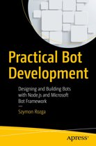 Practical Bot Development