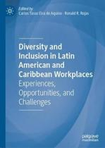 Diversity and Inclusion in Latin American and Caribbean Workplaces: Experiences, Opportunities, and Challenges
