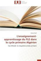 L'Enseignement-Apprentissage Du Fle Dans Le Cycle Primaire Algerien