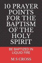 10 Prayer Points for the Baptism of the Holy Spirit