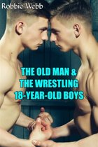 The Old Man & The Wrestling 18-Year-Old Boys