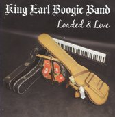 King Earl Boogie Band - Loaded & Live