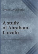 A Study of Abraham Lincoln