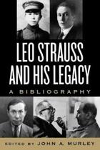 Leo Strauss and His Legacy