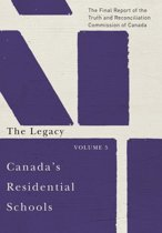 Canada's Residential Schools: The Legacy