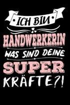 Ich Bin Handwerkerin Was Sind Deine Superkr�fte?!: A5 Punkteraster - Notebook - Notizbuch - Taschenbuch - Journal - Tagebuch - Ein lustiges Geschenk f