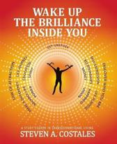 Wake Up The Brilliance Inside You: A Study Course In Transformational Living