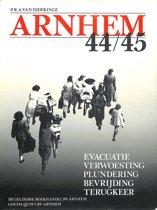 Arnhem 44-45. Evacuatie, verwoesting, plundering, bevrijding, terugkeer