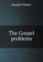 The Gospel Problems