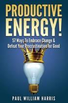 Productive Energy!