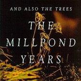 Millpond Years