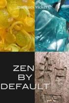 Zen by Default