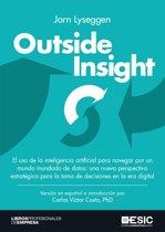 Outside Insight. El uso de la inteligencia artificial para navegar por un mundo inundado de datos: una nueva perspectiva estratégica para la toma de decisiones en la era digital