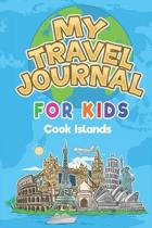 My Travel Journal for Kids Cook Islands: 6x9 Children Travel Notebook and Diary I Fill out and Draw I With prompts I Perfect Goft for your child for y