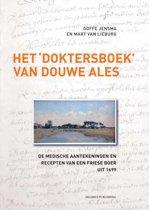 Het doktersboek van Douwe Ales: de medische aantekeningen en recepten van een Friese boer uit 1699 (Nieuwe Nederlandse bijdragen tot de geschiedenis der geneeskunde en der natuurwetenschappen (61))