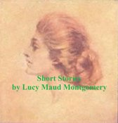 Montgomery's Short Stories 1896-1922, all six volumes