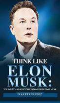 Think Like Elon Musk