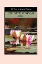 Infinite Wisdom Book I