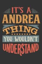 Its A Andrea Thing You Wouldnt Understand: Andrea Diary Planner Notebook Journal 6x9 Personalized Customized Gift For Someones Surname Or First Name i