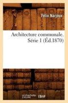 Architecture Communale. S rie 1 ( d.1870)