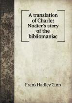 A Translation of Charles Nodier's Story of the Bibliomaniac