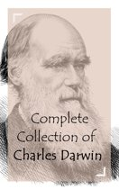 Complete Collection of Charles Darwin