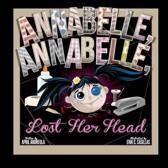 Annabelle, Annabelle, Lost Her Head