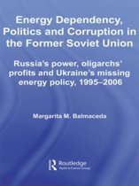 Energy Dependency, Politics and Corruption in the Former Soviet Union