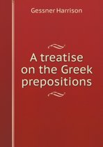 A Treatise on the Greek Prepositions