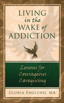 Living in the Wake of Addiction