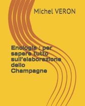 Enologia: per sapere tutto sull'elaborazione dello Champagne