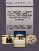 Hart (George M.) V. National Labor Relations Board. U.S. Supreme Court Transcript of Record with Supporting Pleadings