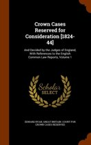 Crown Cases Reserved for Consideration [1824-44]