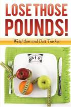 Lose Those Pounds! Weight Loss and Diet Tracker