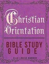 Christian Orientation Bible Study Guide