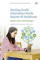Meeting Health Information Needs Outside Of Healthcare: Opportunities and Challenges