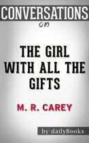 Conversation Starters: The Girl With All the Gifts By M. R. Carey