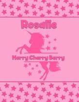 Rosalie Merry Cherry Berry: Personalized Draw & Write Book with Her Unicorn Name - Word/Vocabulary List Included for Story Writing
